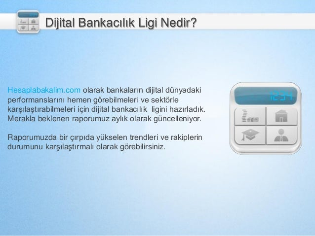 Hesaplabakalim.com olarak bankaların dijital dünyadaki performanslarını hemen görebilmeleri ve sektörle karşılaştırabilmel...