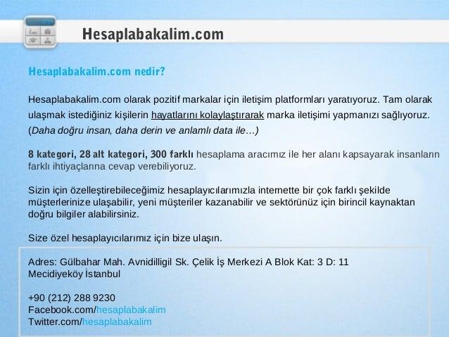 Hesaplabakalim.comHesaplabakalim.com nedir?Hesaplabakalim.com olarak pozitif markalar için iletişim platformları yaratıyor...