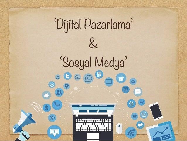 'Dijital Pazarlama' & 'Sosyal Medya'
