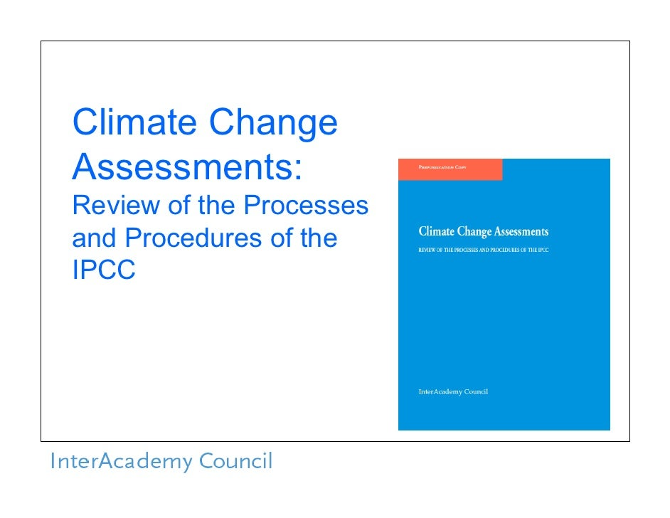 Climate Change Assessments: Review of the Processes and Procedures of the IPCC