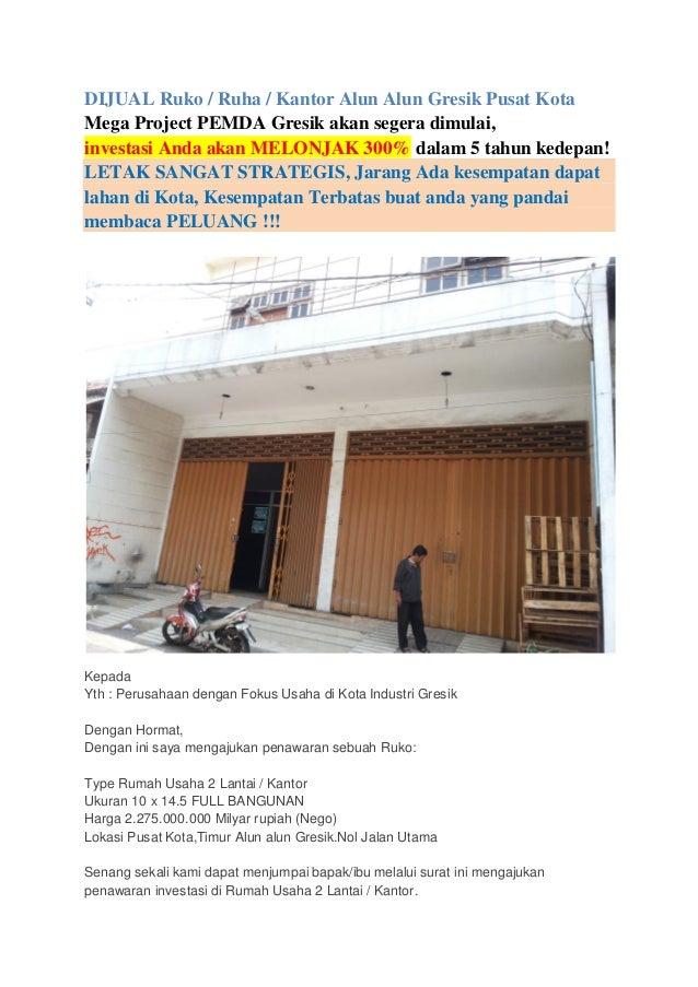 DIJUAL Ruko / Ruha / Kantor Alun Alun Gresik Pusat Kota Mega Project PEMDA Gresik akan segera dimulai, investasi Anda akan...
