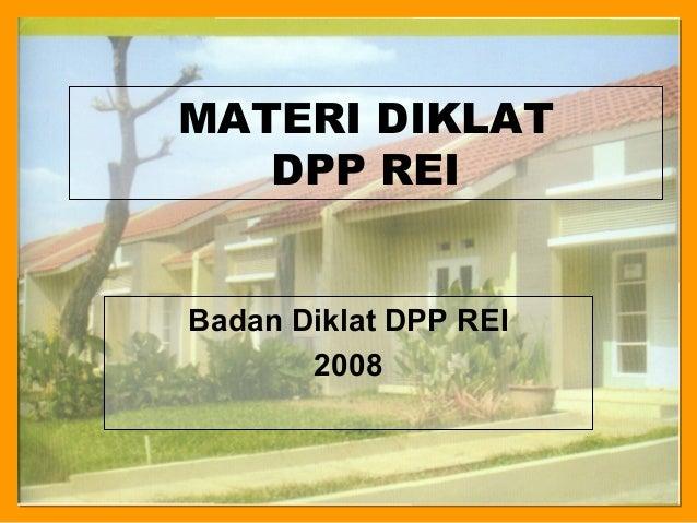 MATERI DIKLAT   DPP REIBadan Diklat DPP REI       2008