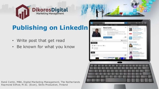 Publishing on Linkedln platform • Write post that get read • Be known for what you know René Cortin, MBA, Digital Marketin...