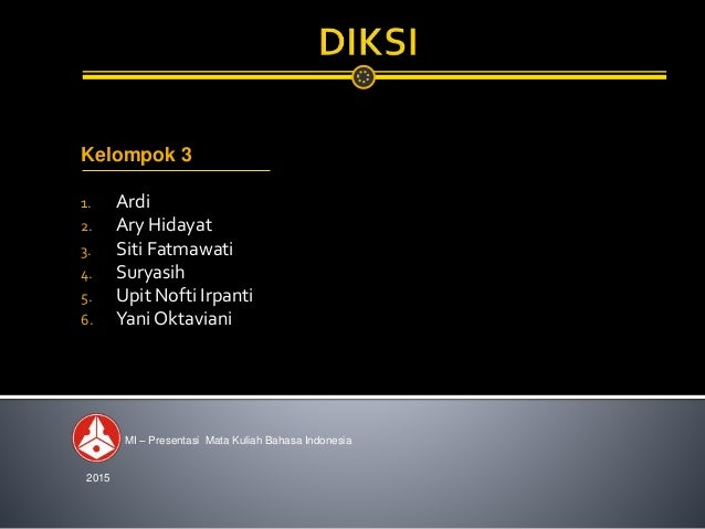 Kelompok 3 1. Ardi 2. Ary Hidayat 3. Siti Fatmawati 4. Suryasih 5. Upit Nofti Irpanti 6. Yani Oktaviani MI – Presentasi Ma...