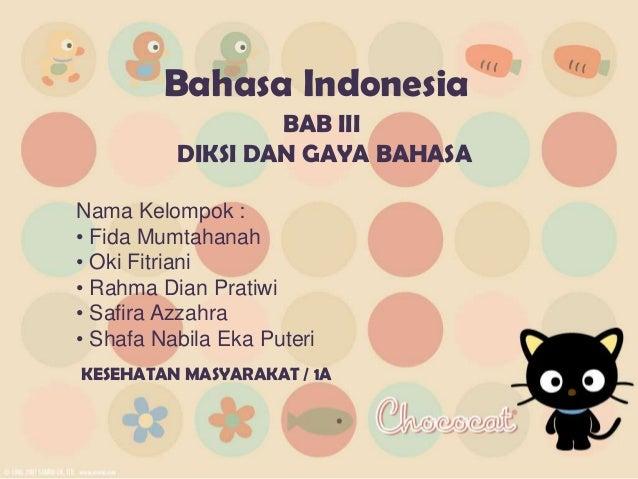 Nama Kelompok : • Fida Mumtahanah • Oki Fitriani • Rahma Dian Pratiwi • Safira Azzahra • Shafa Nabila Eka Puteri Bahasa In...