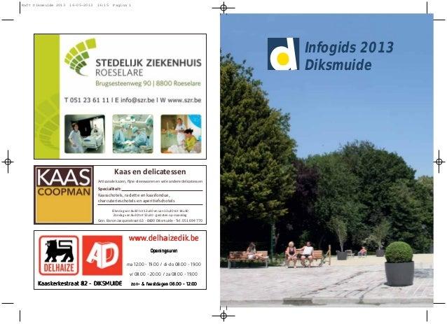 Infogids 2013 Diksmuide Kaas en delicatessen Ar sanale kazen, fijne vleeswaren en vele andere delicatessen Specialiteit: Ka...
