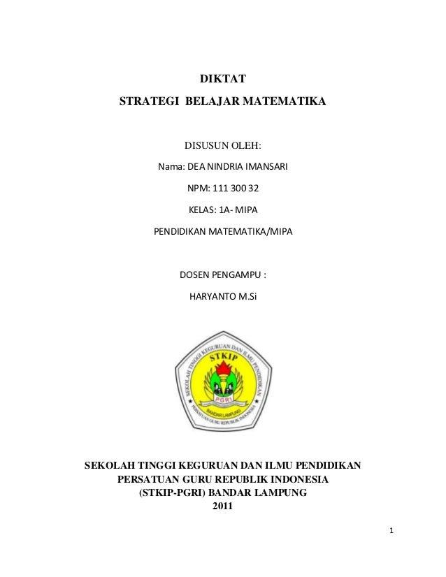 DIKTAT     STRATEGI BELAJAR MATEMATIKA                DISUSUN OLEH:           Nama: DEA NINDRIA IMANSARI                NP...
