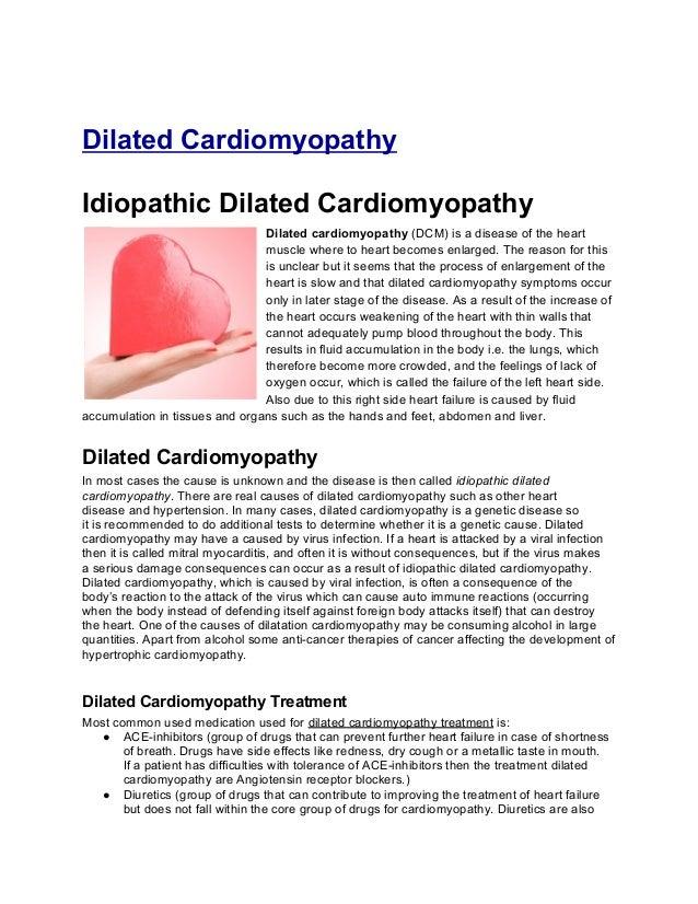 Dilated CardiomyopathyIdiopathic Dilated Cardiomyopathy                                Dilated cardiomyopathy (DCM) is a d...