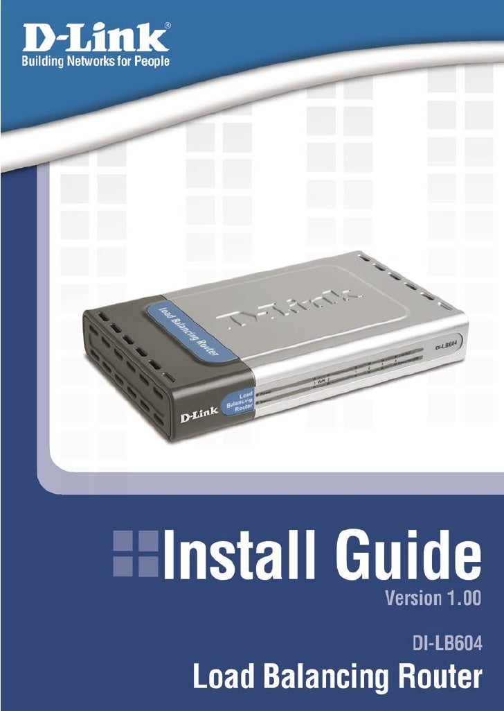 System Requirements                     DI-LB604 Install Guide  System Requirements    Ethernet-based Cable or DSL Modem ...