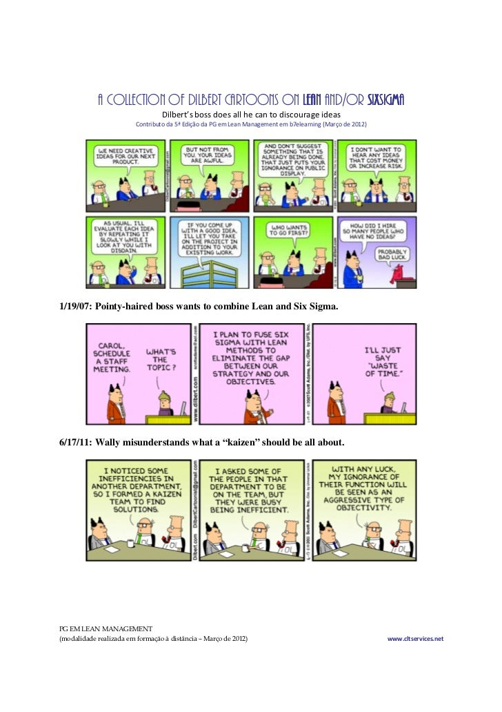 A COLLECTION OF DILBERT CARTOONS ON LEAN AND/OR SIXSIGMA                                 Dilbert's boss does all he can to...