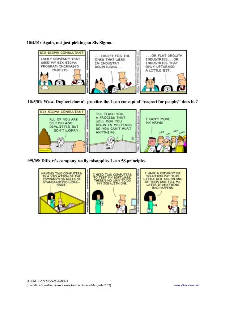 How Make Scrum Fail additionally Visualizations Of Continuous Delivery moreover 5 Memorable Digs Dilbert Took On Startups And Vcs additionally Lighter Side Cloud Security Overkill together with Dilbert Cartoons On Lean Six Sigma. on dilbert management principles