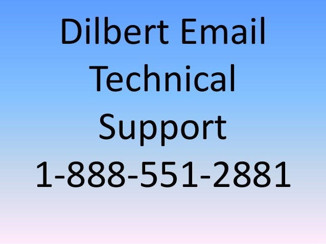 Dilbert Email Technical Support 1-888-551-2881