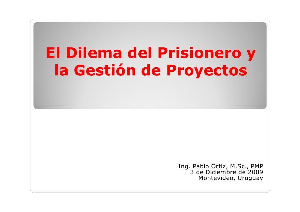 El Dilema del Prisionero y la Gestion de Proyectos