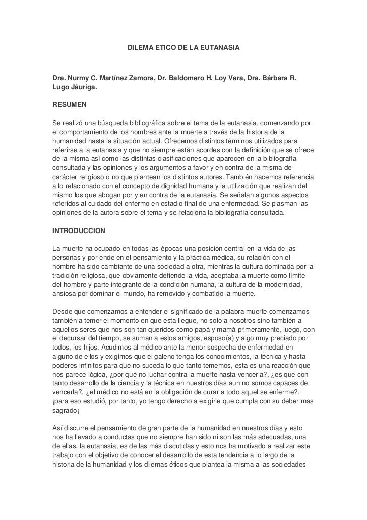 DILEMA ETICO DE LA EUTANASIADra. Nurmy C. Martínez Zamora, Dr. Baldomero H. Loy Vera, Dra. Bárbara R.Lugo Jáuriga.RESUMENS...