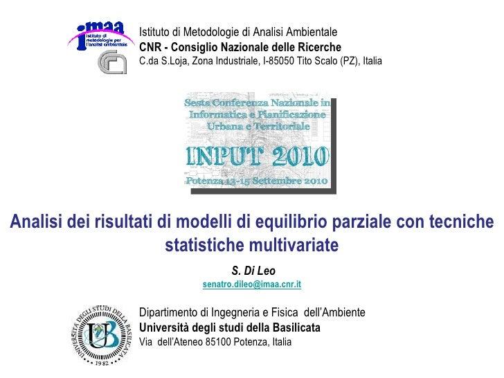 Analisi dei risultati di modelli di equilibrio parziale con tecniche statistiche multivariate S. Di Leo [email_address] Is...