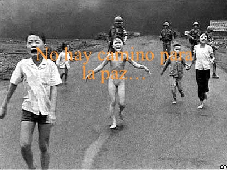No hay camino para la paz…