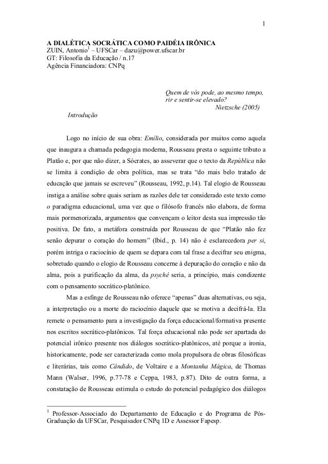 1A DIALÉTICA SOCRÁTICA COMO PAIDÉIA IRÔNICAZUIN, Antonio1 – UFSCar – dazu@power.ufscar.brGT: Filosofia da Educação / n.17A...