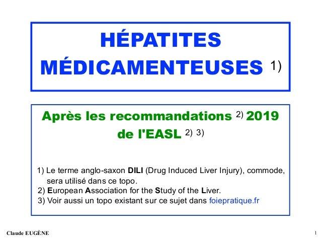 HÉPATITES MÉDICAMENTEUSES 1) Après les recommandations 2) 2019 de l'EASL 2) 3) 1) Le terme anglo-saxon DILI (Drug Induced ...