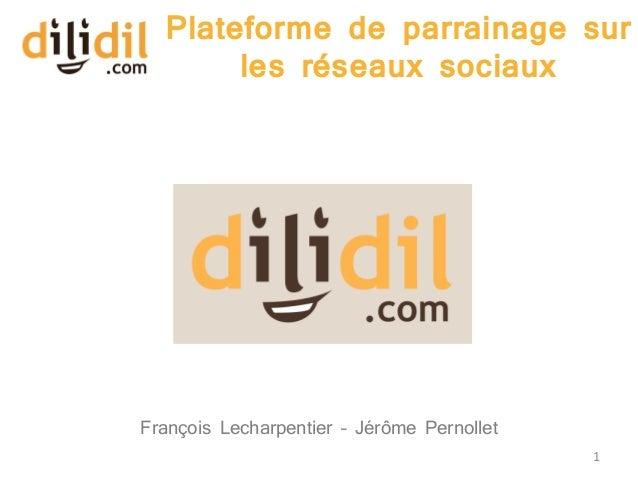 Plateforme de parrainage sur       les réseaux sociauxFrançois Lecharpentier – Jérôme Pernollet                           ...