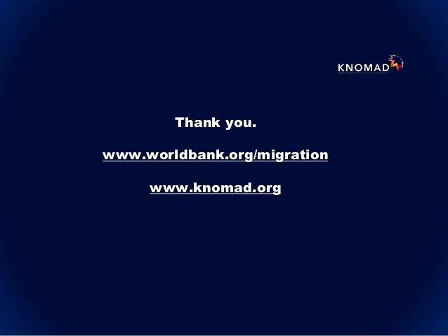 Thank you. www.worldbank.org/migration www.knomad.org