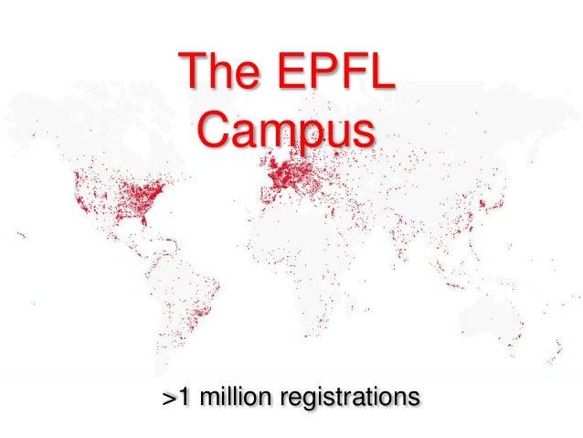 >1 million registrations The EPFL Campus
