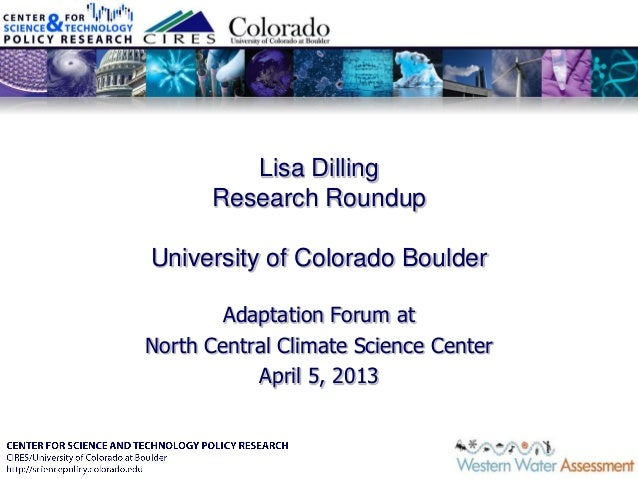 Lisa DillingResearch RoundupUniversity of Colorado BoulderAdaptation Forum atNorth Central Climate Science CenterApril 5, ...