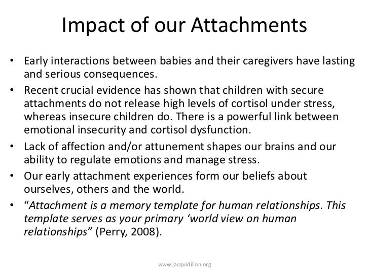 the theory of attachment and the lasting consequences of early experiences Over two decades ago he asserted that attachment theory can frame specific hypotheses that relate early family experiences to different forms of psychiatric disorders, including the neurophysiological changes that accompany these disturbances of mental health.
