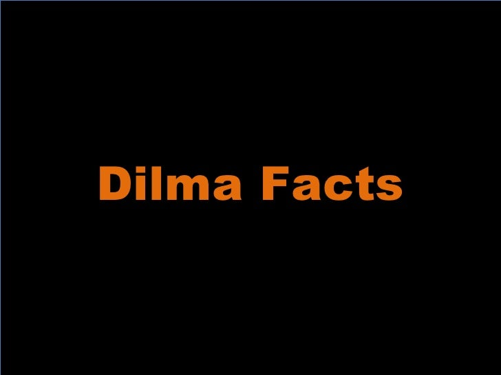 Dilma Facts