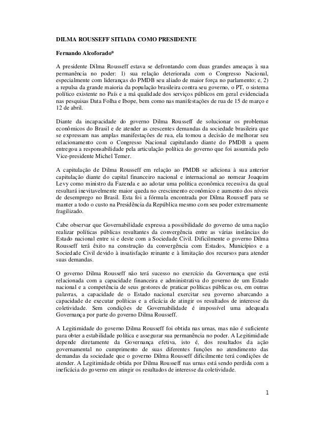 1 DILMA ROUSSEFF SITIADA COMO PRESIDENTE Fernando Alcoforado* A presidente Dilma Rousseff estava se defrontando com duas g...