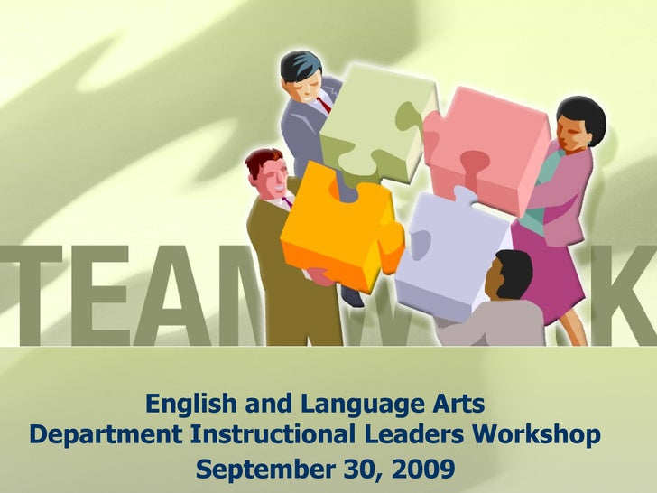 English and Language Arts Department Instructional Leaders Workshop September 30, 2009