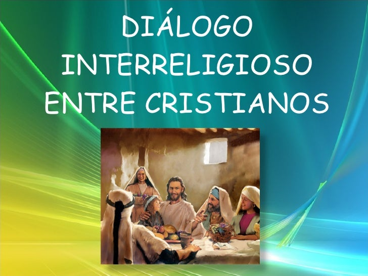 DIÁLOGO INTERRELIGIOSO ENTRE CRISTIANOS