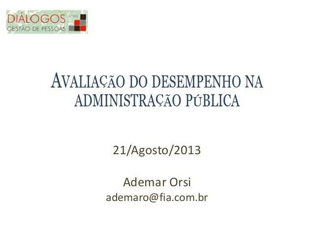 21/Agosto/2013 Ademar Orsi ademaro@fia.com.br