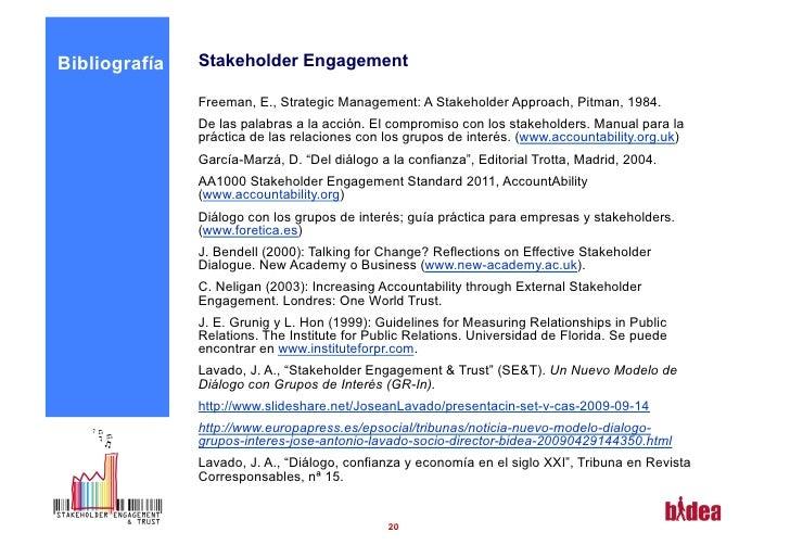 Bibliografía   Stakeholder Engagement               Freeman, E., Strategic Management: A Stakeholder Approach, Pitman, 198...