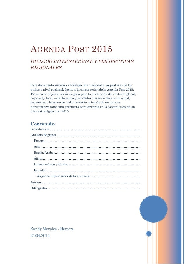 Sandy Morales - Herrera 21/04/2014 AGENDA POST 2015 DIALOGO INTERNACIONAL Y PERSPECTIVAS REGIONALES Este documento sinteti...