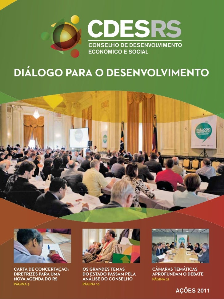 ÍNDICEeditorial: Um espaço democrático que une governo e sociedade......................04CDES-RS: diálogo para o desenvo...