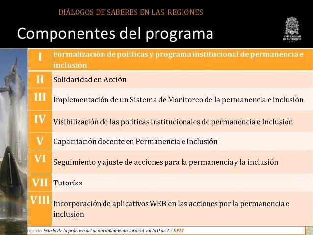 DIÁLOGOS DE SABERES EN LAS REGIONESComponentes del programaProyecto Estado de la práctica del acompañamiento tutorial en l...