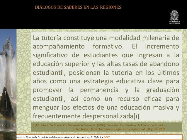 DIÁLOGOS DE SABERES EN LAS REGIONES              La tutoría constituye una modalidad milenaria de              acompañamie...