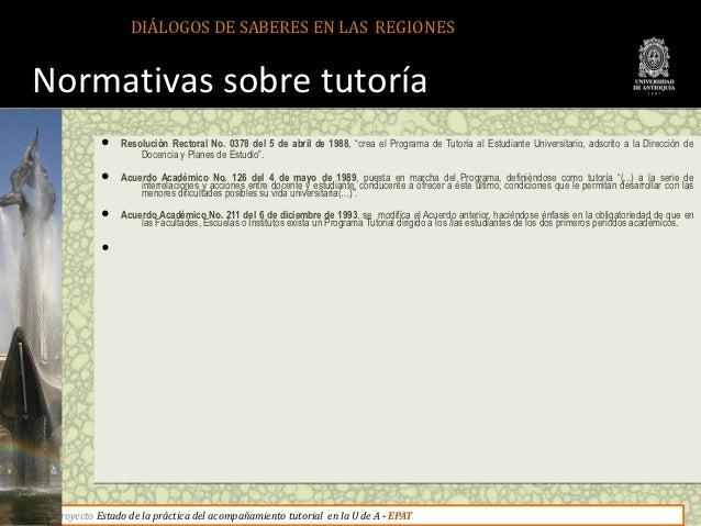DIÁLOGOS DE SABERES EN LAS REGIONESNormativas sobre tutoría            Resolución Rectoral No. 0378 del 5 de abril de 198...