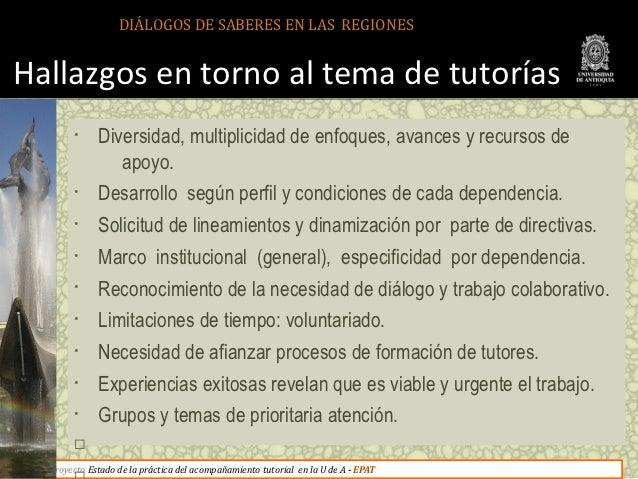 DIÁLOGOS DE SABERES EN LAS REGIONESHallazgos en torno al tema de tutorías       •     Diversidad, multiplicidad de enfoque...