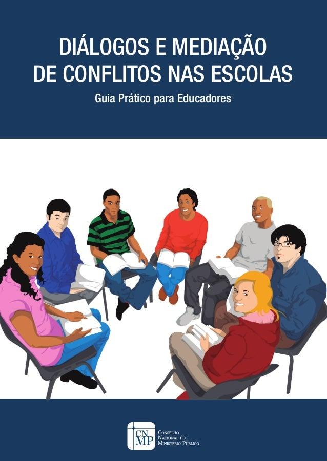 Guia Prático para Educadores DIÁLOGOS E MEDIAÇÃO DE CONFLITOS NAS ESCOLAS