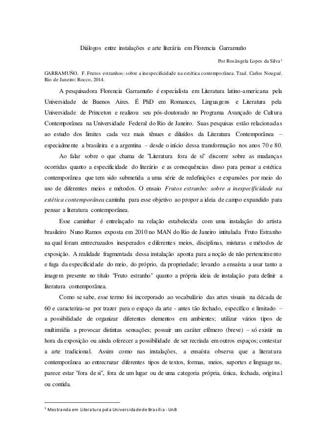 Diálogos entre instalações e arte literária em Florencia Garramuño Por Rosângela Lopes da Silva1 GARRAMUÑO, F. Frutos estr...