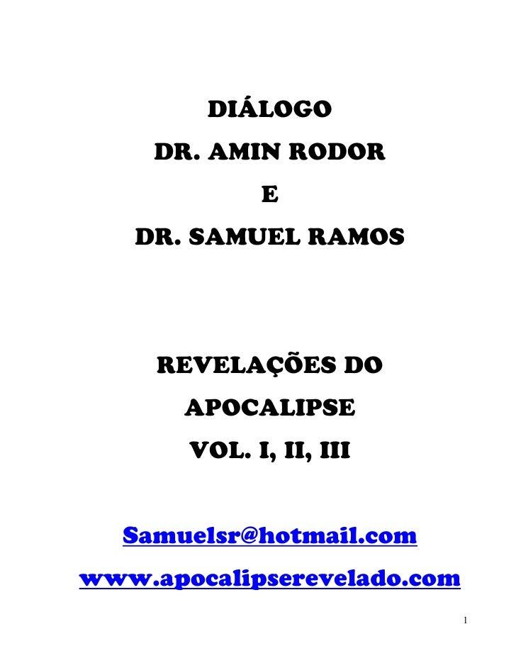 DIÁLOGO     DR. AMIN RODOR             E   DR. SAMUEL RAMOS     REVELAÇÕES DO       APOCALIPSE       VOL. I, II, III  Samu...