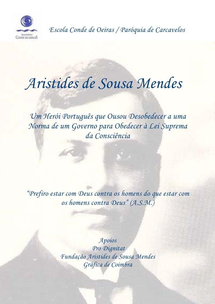 Escola Conde de Oeiras / Paróquia de Carcavelos     Aristides de Sousa Mendes Um Herói Português que Ousou Desobedecer a u...