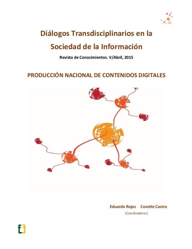 Eduardo Rojas Cosette Castro (Coordinadores) Diálogos Transdisciplinarios en la Sociedad de la Información Revista de Cono...