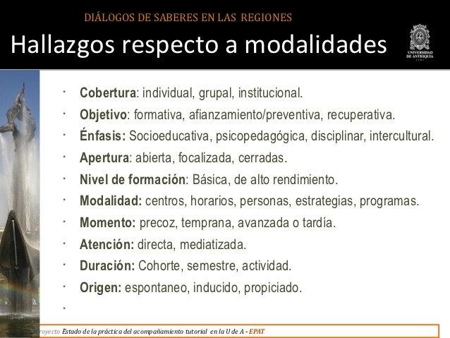 DIÁLOGOS DE SABERES EN LAS REGIONESHallazgos respecto a modalidades           •     Cobertura: individual, grupal, institu...