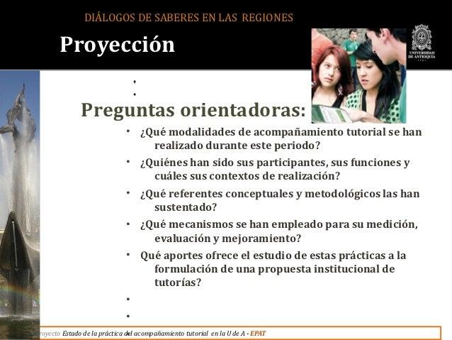 DIÁLOGOS DE SABERES EN LAS REGIONES                        •                                  •        Proyección         ...