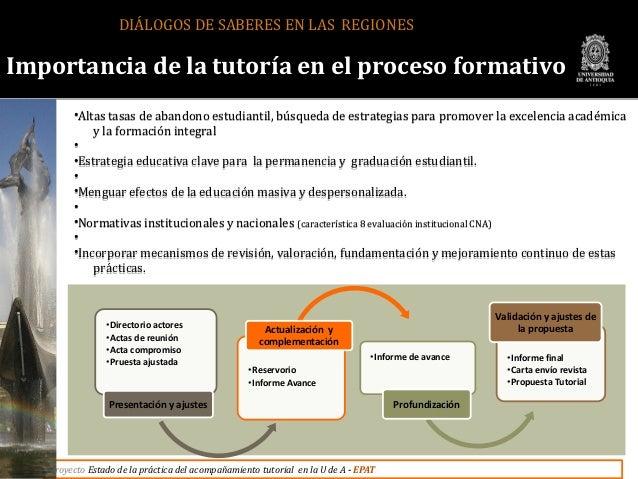 DIÁLOGOS DE SABERES EN LAS REGIONESImportancia de la tutoría en el proceso formativo        •Altas tasas de abandono estud...