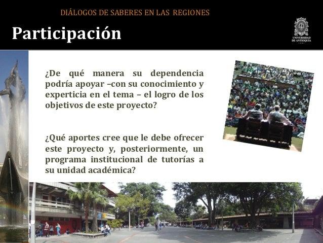 DIÁLOGOS DE SABERES EN LAS REGIONESParticipación          ¿De qué manera su dependencia          podría apoyar –con su con...