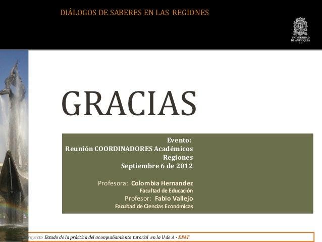 DIÁLOGOS DE SABERES EN LAS REGIONES                GRACIAS                                              Evento:           ...