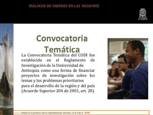 DIÁLOGOS DE SABERES EN LAS REGIONES                Convocatoria                    TemáticaCODI fue         La Convocatori...